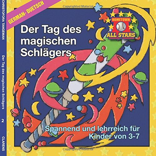 German Magic Bat Day in German: kids baseball books for ages 3-7 (The Hometown All Stars, Band 2)
