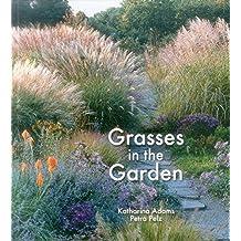 Grasses in the Garden: Design Ideas, Plant Portraits and Care