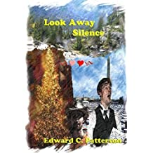 Look Away Silence by Edward C. Patterson (2009-07-17)