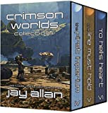 Crimson Worlds Collection II: 3 Complete Crimson Worlds Novels by Jay Allan