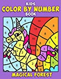 Kids Color by Number Book: Magical Forest: A Super Cute Enchanted Coloring Activity Book for Children with Fantasy Creatures Including Unicorns. 1 (coloring activity books for kids ages 4-8)