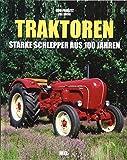Traktoren: Starke Schlepper aus 100 Jahren