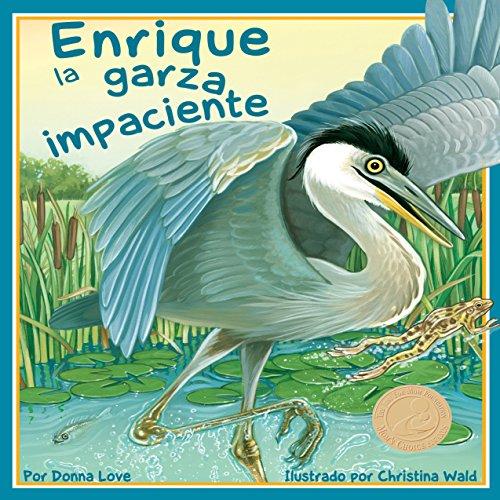 Enrique la garza impaciente [Henry the Impatient Heron]  Audiolibri