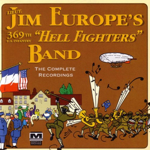 james-reese-europes-369th-us-infantry-hell-fighters-band-the-complete-recordings