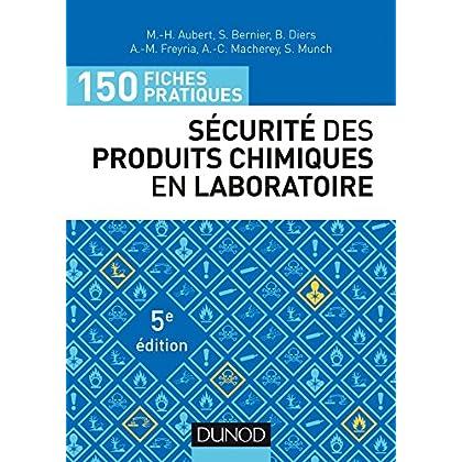 150 fiches pratiques de sécurité des produits chimiques au laboratoire - 5e éd. - Conforme au réglem: Conforme au règlement européen CLP