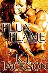 Flux Flame (A Flame Moon Novel Book 3) (English Edition)