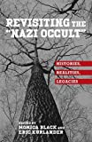 Revisiting the Nazi Occult: Histories, Realities, Legacies (German History in Context)