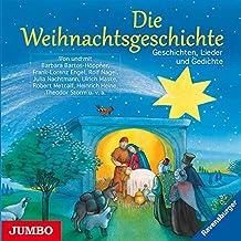 Die Weihnachtsgeschichte. Geschichten, Lieder und Gedichte