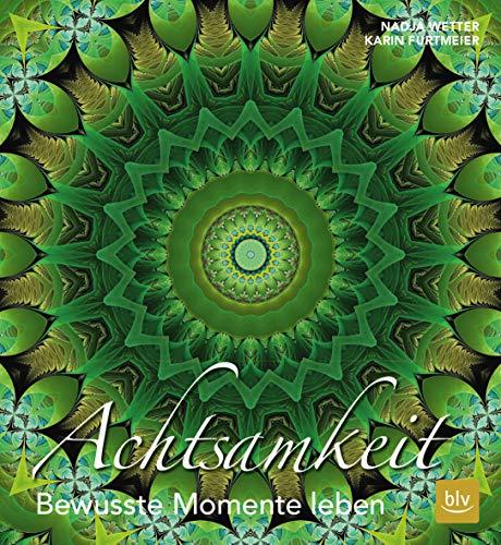 Achtsamkeit: Bewusste Momente leben (BLV) (Bewusst Leben)
