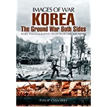 Korea  -  The Ground War from Both Sides (Images of War)