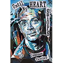 Until My Heart Stops by Jameson Currier (2015-12-01)