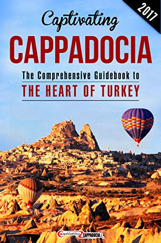 captivating-cappadocia-the-comprehensive-guidebook-to-the-heart-of-turkey-english-edition