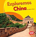 Exploremos China (Let's Explore China) (Bumba books en espanol: Exploremos países / Let's Explore...
