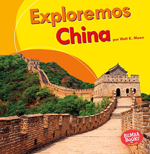 Exploremos China (Let's Explore China) (Bumba books en espanol: Exploremos países / Let's Explore Countries) por Walt K. Moon