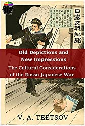 Old Depictions and New Impressions: The Cultural Considerations of the Russo-Japanese War