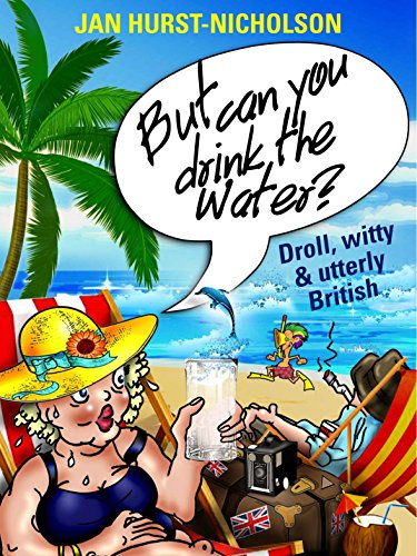 But Can You Drink The Water? by Jan Hurst-Nicholson