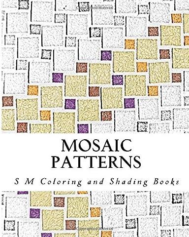 Mosaic Patterns: Coloring and Shading Book