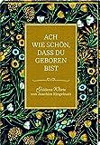 Ach wie sch?n, dass du geboren bist: Goldene Worte von Joachim Ringelnatz