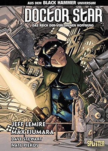 Black Hammer: Doctor Star & das Reich der verlorenen Hoffnung