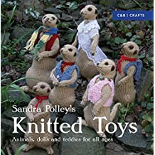 Knitted Toys: Animals, dolls and teddies for all ages