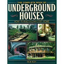 The Complete Book Of Underground Houses: How To Build A Low Cost Home by Rob Roy (1994-12-31)