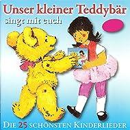 Unser kleiner Teddybär singt mit euch (Die 25 schönsten Kinderlieder)