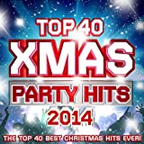 Top 40 Xmas Party Hits 2014 - The Top 40 Best Christmas Hits Ever!