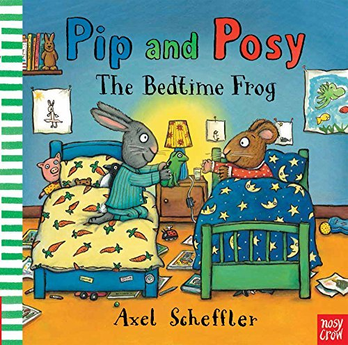 Pip and Posy: The Bedtime Frog by Axel Scheffler (2015-09-04)