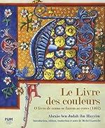 Le Livre des couleurs - O livro de como se fazem as cores (1462) de Abraao Ben Judah ibn Hayyim