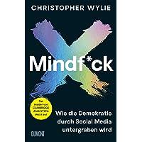 Mindf*ck (Deutsche Ausgabe): Wie die Demokratie durch Social Media untergraben wird