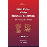 India's Relations With The International Monetary Fund (IMF): 25 Years In Perspective 1991-2016