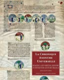 La Chronique Anonyme Universelle: Reading and Writing History in Fifteenth-Century Fr...