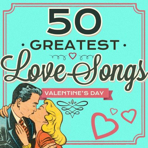 50 Greatest Love Songs - Valen...