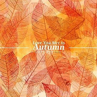 Love You Met In Autumn