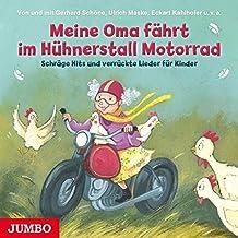 Meine Oma fährt im Hühnerstall Motorrad: Schräge Hits und lustige Lieder für Kinder