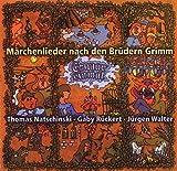 Es war einmal: Märchenlieder nach den Kinder- und Hausmärchen der Brüder Grimm