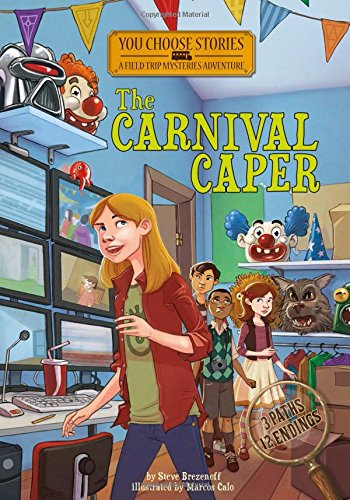 The Carnival Caper: An Interactive Mystery Adventure (You Chooose Stories: Field Trip Mysteries) por Steve Brezenoff