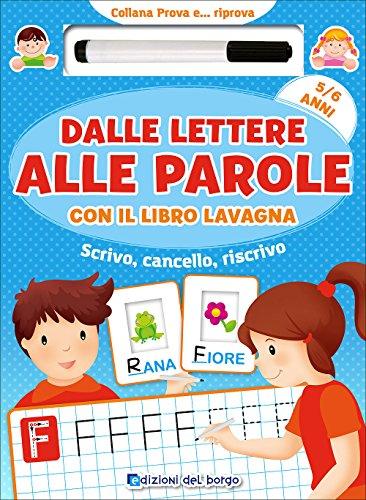 dalle-lettere-alle-parole-con-il-libro-lavagna-scrivo-cancello-riscrivo-5-6-anni-con-pennarello-con-