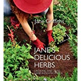 Jane's Delicious Herbs: Growing and Using Healing Herbs in South Africa
