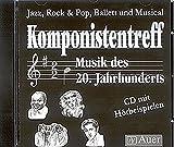 Komponistentreff - Musik des 20. Jahrhunderts (CD): Begleit-CD mit Hörbeispielen (5. bis 10. Klasse) - Gerald Langner
