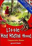 Little Red Riding Hood-Cappuccetto Rosso. Ediz. bilingue. Con CD Audio