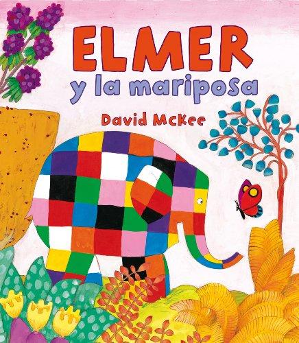 Elmer y la mariposa (Elmer. Álbum ilustrado) por David McKee