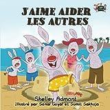 J'aime aider les autres (livres pour enfants, french kids books, livres en francais pour enfants) (French Bedtime Collection)