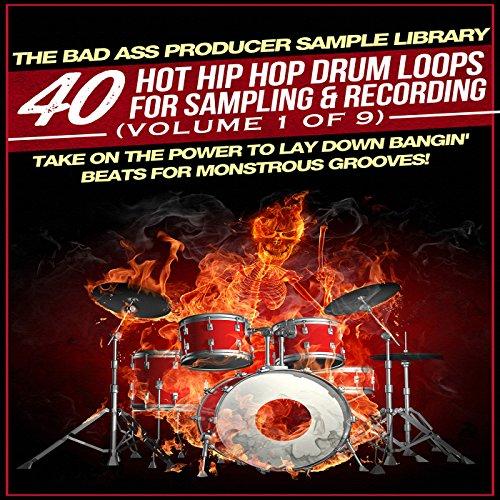 40 Hot Hip Hop Drum Loops for Sampling & Recording (Volume 1 of 9)