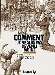 Comment je ne suis pas devenu moine, Intégrale par Jean-Sébastien Bérubé