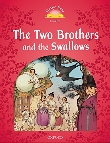 Classic Tales Second Edition: Classic Tales 2. The Two Brothers and the Swallows. MP3 Pack