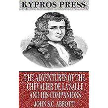 The Adventures of the Chevalier De La Salle and His Companions (English Edition)