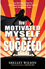 How I Motivated Myself to Succeed Paperback