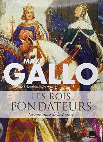 Les Rois fondateurs par Max Gallo