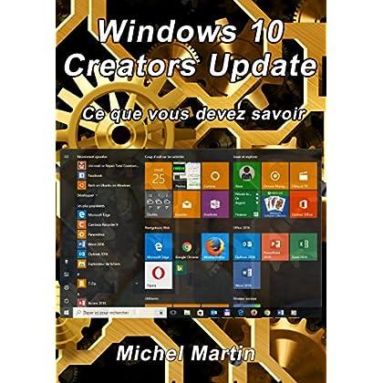 Windows 10 Creators Update: Ce que vous devez savoir